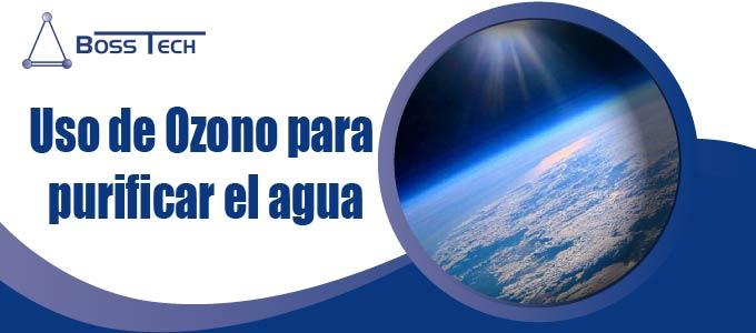 Uso de Ozono para purificar el agua
