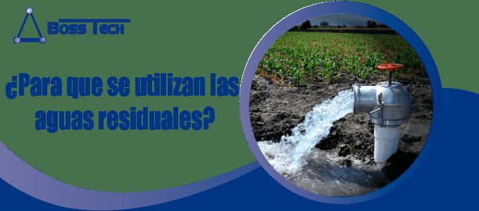 uso aguas residuales bosstech