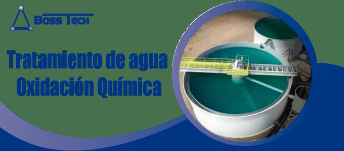 Tratamiento Agua Oxidacion Quimica Bosstech