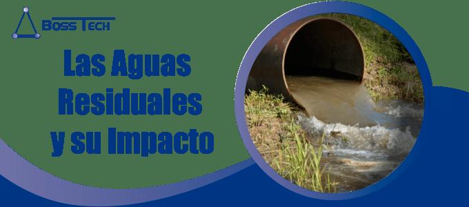 Aguas Residuales Impacto Bosstech