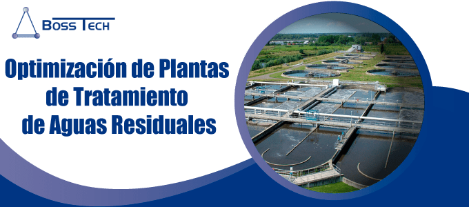Optimizacion Plantas Aguas Residuales Bosstech