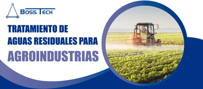 Tratamiento Aguas Residuales Agroindustrias Bosstech