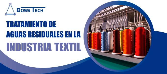 Aguas Residuales Industria Textil Bosstech
