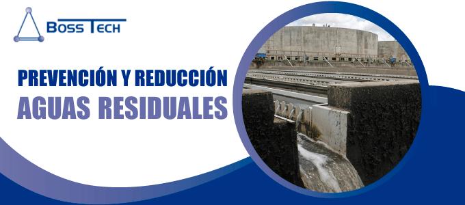 Prevencion Reduccion Aguas Residuales Bosstech
