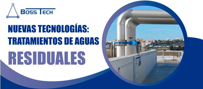 Tecnologias Nuevas Aguas Residuales Bosstech