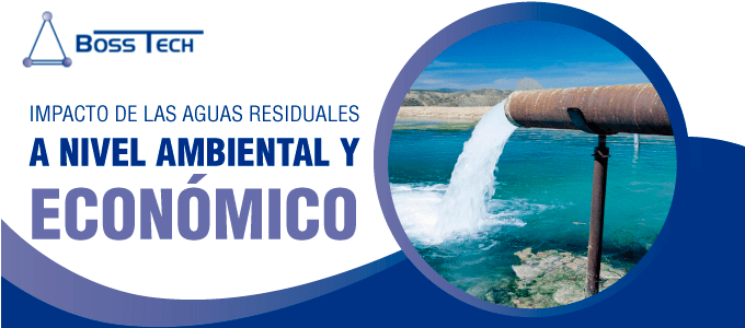 impacto ambiental economico aguas bosstech