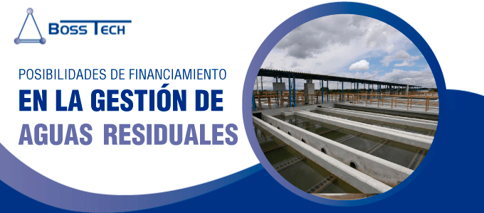 Posibilidades Financiamiento Aguas Residuales Bosstech