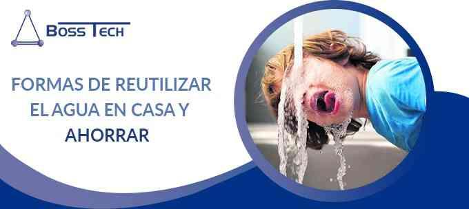 Formas Reutilizar Agua Bosstech