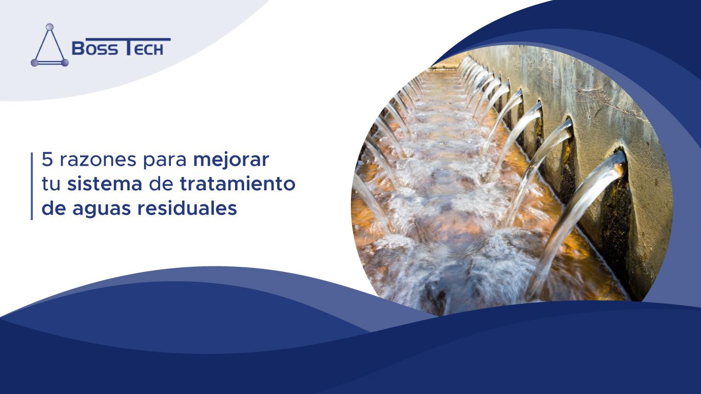 5 Razones Para Mejorar Tu Sistema De Tratamiento De Aguas Residuales