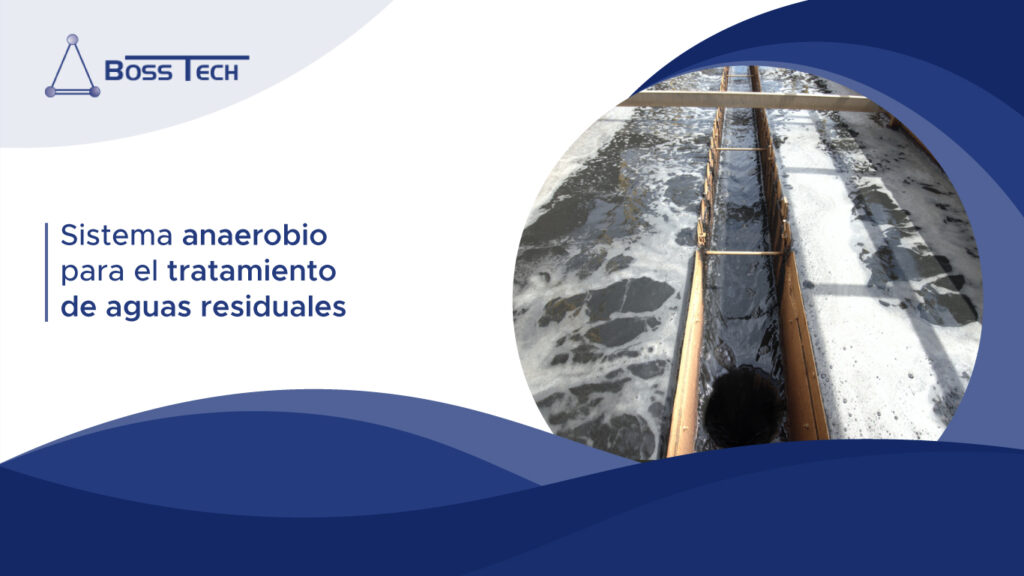 sistema anaerobio agua residual bosstech
