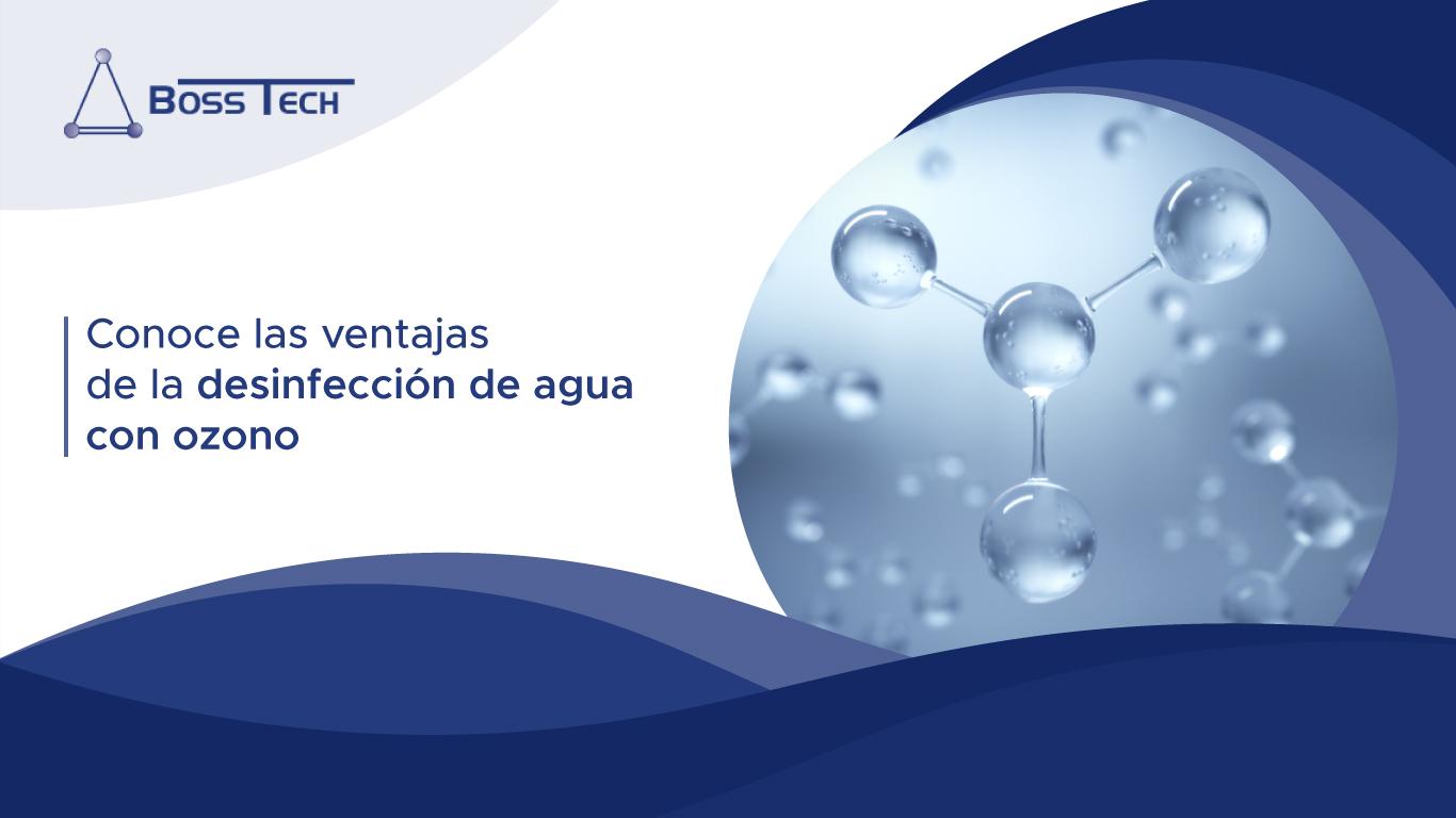 Conoce Las Ventajas De La Desinfección De Agua Con Ozono